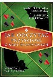 Jak odczytać przyszłość z kart klasycznych - Olszewska Manuela Klara, Lenartowicz Angelika