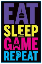 Eat, Sleep, Game, Repeat - plakat