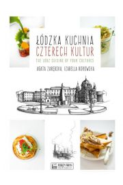 ��dzka kuchnia czterech kultur The Lodz Cuisine of Four Cultures