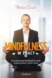 Mindfulness w pracy - Michael Carroll