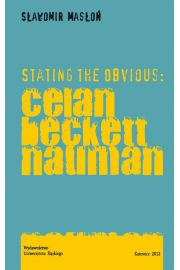 Stating the Obvious: Celan - Beckett - Nauman