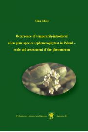 Occurrence of temporarily-introduced alien plant species (ephemerophytes) in Poland - scale and assessment of the phenomenon