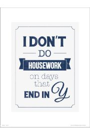Typographic Dont Do Housework - art print