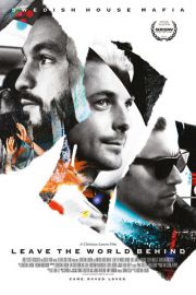 Swedish House Mafia Movie Leave The World Behind - plakat
