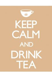 Keep Calm and Drink Tea - plakat