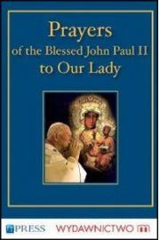 Prayers to the Blessed Virgin Mary - John Paul II