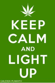 Keep Calm AND Light Up - Marihuana - plakat