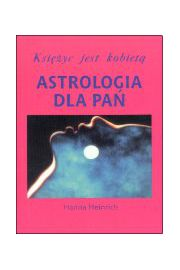 Znalezione obrazy dla zapytania Hanna Heinrich Księżyc jest kobietą - Astrologia dla pań