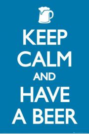 Piwo - Keep Calm and Have a Beer - plakat