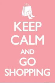 Keep Calm And go Shopping - plakat