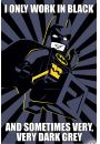 Lego Batman I Only Work in Black - plakat