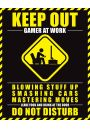 Keep Out Gamer At Work - plakat - Gry